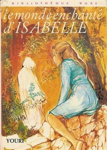 Couverture Le monde enchanté d'Isabelle