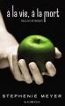 Couverture Twilight : Édition spéciale 10e anniversaire, À la vie à la mort Editions Hachette (Black Moon) 2015