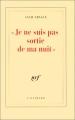 """Couverture """"Je ne suis pas sortie de ma nuit"""" Editions Gallimard  (Blanche) 1997"""