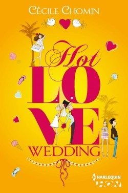 Couverture Hot Love, tome 3 : Hot Love Wedding