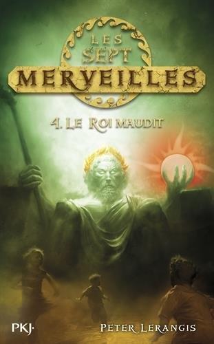 Couverture Les sept merveilles, tome 4 : Le roi maudit