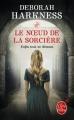 Couverture Le Livre perdu des sortilèges, tome 3 : Le Noeud de la sorcière Editions Le Livre de Poche (Orbit) 2015