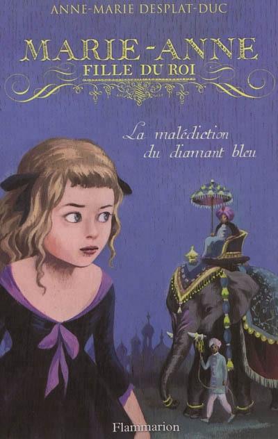 Couverture Marie-Anne, fille du Roi, tome 5 : La malédiction du diamant bleu