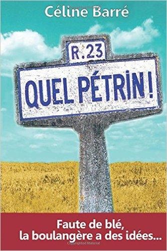 Couverture Quel Pétrin ! : Faute de blé, la boulangère a des idées...
