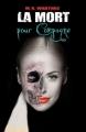 Couverture La mort pour..., tome 1 : La mort pour compagne Editions Autoédité 2013
