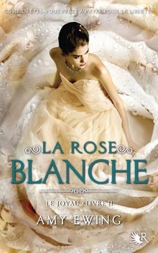 Couverture Le Joyau, tome 2 : La rose blanche
