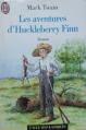 Couverture Les aventures d'Huckleberry Finn / Les aventures de Huckleberry Finn Editions J'ai Lu (Les classiques) 1994