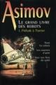 Couverture Le Grand Livre des robots, tome 1 : Prélude à Trantor  Editions France Loisirs 1999