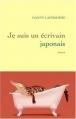 Couverture Je suis un écrivain japonais Editions Grasset 2008