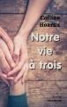 Couverture Notre vie à trois Editions Dédicaces 2015