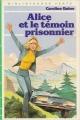 Couverture Alice et le témoin prisonnier Editions Hachette (Bibliothèque verte) 1983