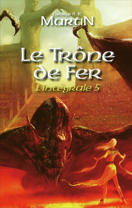 Le Trone De Fer Integrale Tome 5 Livraddict