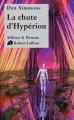 Couverture Cantos d'Hypérion, intégrale, tome 2 : La chute d'Hypérion Editions Robert Laffont (Ailleurs & demain) 2011