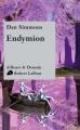 Couverture Cantos d'Hypérion, intégrale, tome 3 : Endymion Editions Robert Laffont (Ailleurs & demain) 2012