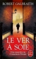Couverture Le Ver à soie Editions Le Livre de Poche 2015