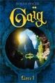 Couverture Gaïg, tome 01 : La prophétie des Nains Editions Québec Loisirs 2012