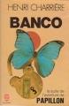 Couverture Papillon, tome 2 : Banco Editions Le Livre de Poche 1982