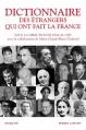 Couverture Dictionnaire des étrangers qui ont fait la France Editions Robert Laffont (Bouquins) 2013