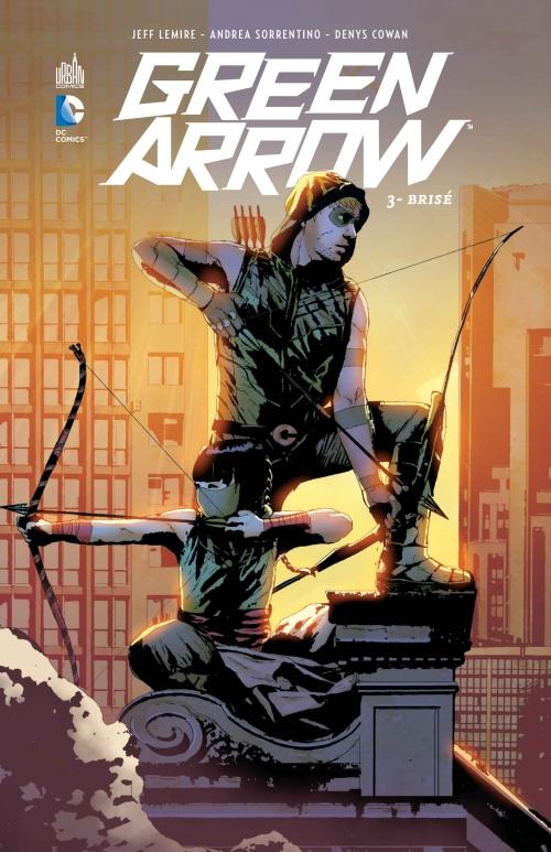 Couverture Green Arrow (Renaissance), tome 3 : Brisé