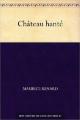 Couverture Château hanté Editions Une oeuvre du domaine public 1920