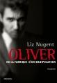 Couverture Oliver ou la fabrique d'un manipulateur Editions Denoël 2015