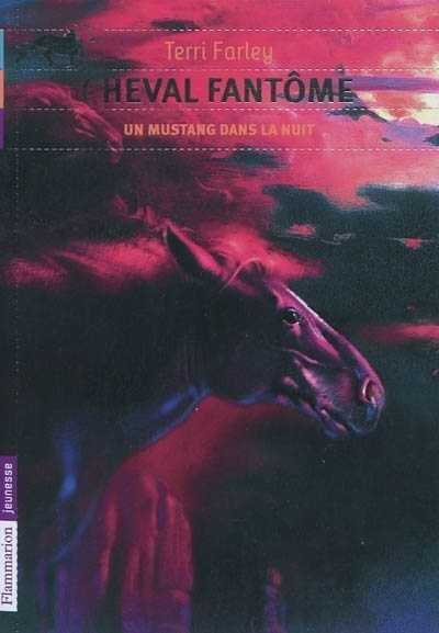 Couverture Cheval Fantôme, tome 2 : Un mustang dans la nuit
