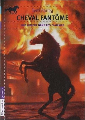 Couverture Cheval Fantôme, tome 3 : Une jument dans les flammes
