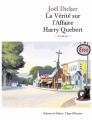 Couverture La Vérité sur l'affaire Harry Québert Editions de Fallois 2012