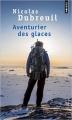 Couverture Aventurier des glaces Editions Points (Histoire vraie) 2012