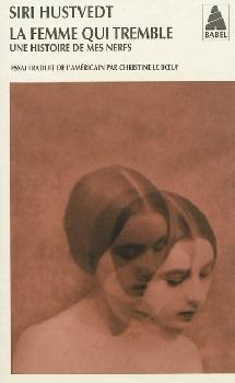 Couverture La Femme qui tremble : Une Histoire de mes nerfs
