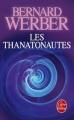 Couverture Cycle des anges, tome 1 : Les thanatonautes Editions Le Livre de Poche 2007