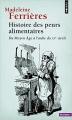 Couverture Histoire des peurs alimentaires Editions Points (Histoire) 2015