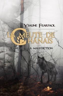 Couverture La meute de Chânais, tome 1 : Aymeric : La malédiction