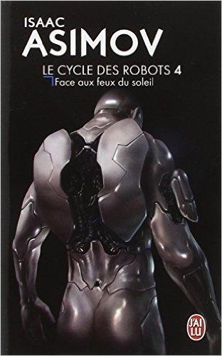 Couverture Le cycle des robots, tome 4 : Face aux feux du soleil