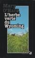 Couverture L'Herbe Verte du Wyoming Editions France Loisirs (Jeunes) 1994
