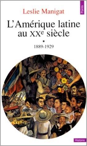 Couverture L'Amérique latine au XXe siècle : 1889-1929, tome 1
