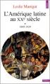 Couverture L'Amérique latine au XXe siècle : 1889-1929, tome 1 Editions Seuil (Histoire) 1991