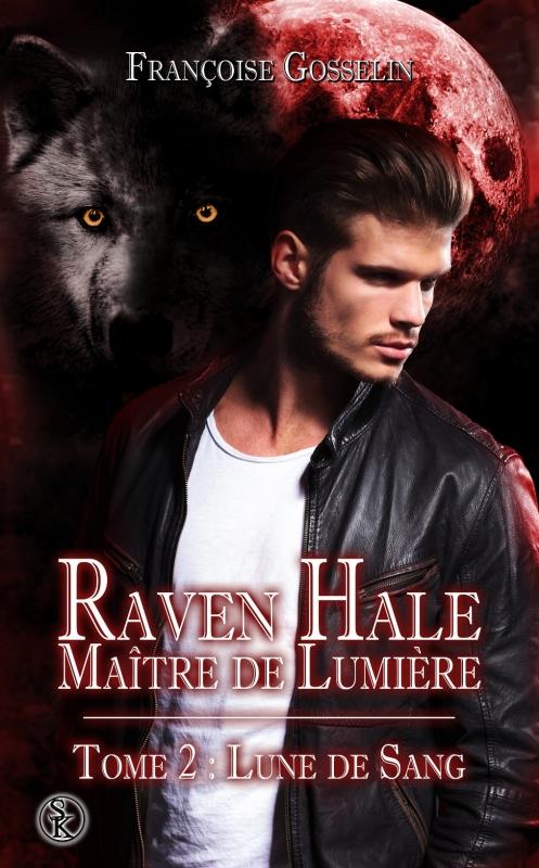 Couverture Raven Hale : Maître de lumière, tome 2 : Lune de sang