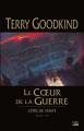 Couverture L'épée de vérité, tome 15 : Le coeur de la guerre Editions Bragelonne (Fantasy) 2015