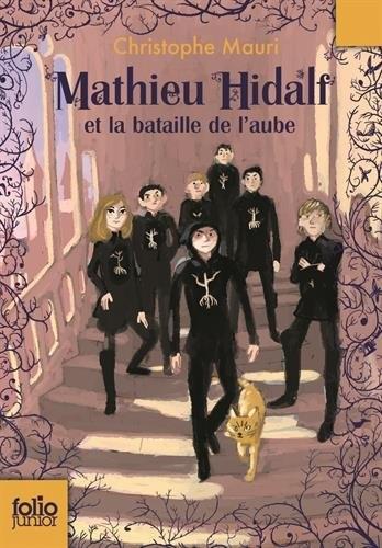 Couverture Mathieu Hidalf, tome 4 : Mathieu Hidalf et la bataille de l'aube