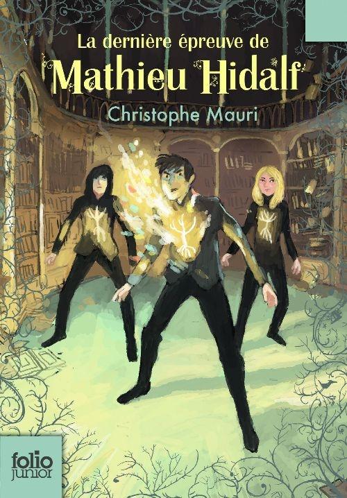 Couverture Mathieu Hidalf, tome 5 : La dernière épreuve de Mathieu Hidalf
