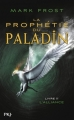 Couverture La prophétie du Paladin, tome 2 : L'alliance Editions Pocket 2016