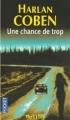 Couverture Une chance de trop Editions Pocket (Thriller) 2005