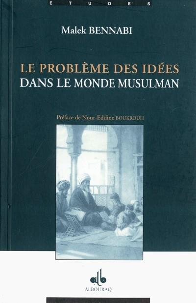 Couverture Le problème des idées dans le monde musulman
