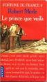 Couverture Fortune de France, tome 04 : Le prince que voilà Editions Presses pocket 1982