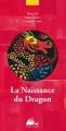 Couverture La naissance du Dragon Editions Philippe Picquier (Jeunesse) 2006