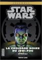 Couverture Star Wars : La croisade noire du Jedi fou, intégrale Editions Pocket (Légendes) 2015