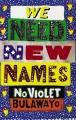Couverture Il nous faut de nouveaux noms Editions Chatto & Windus 2013