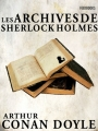 Couverture Sherlock Holme, tome 9 : Archives sur Sherlock Holmes / Les archives de Sherlock Holmes Editions Feedbooks 1927