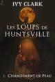 Couverture Les loups de Huntsville, tome 1 : Changement de peau Editions Laska 2015